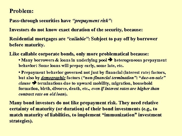 """Problem: Pass-through securities have """"prepayment risk"""": Investors do not know exact duration of the"""