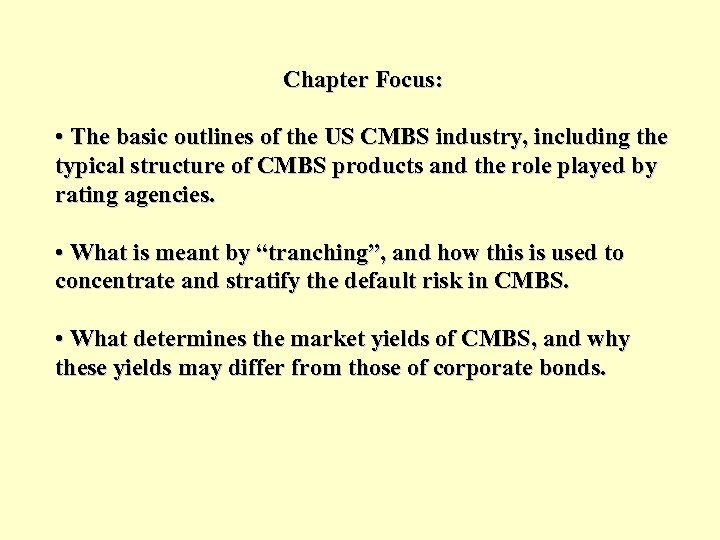 Chapter Focus: • The basic outlines of the US CMBS industry, including the typical