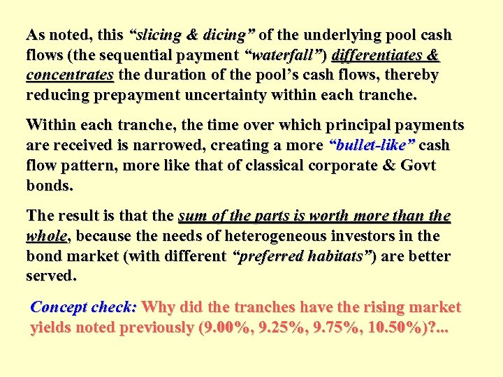 """As noted, this """"slicing & dicing"""" of the underlying pool cash flows (the sequential"""
