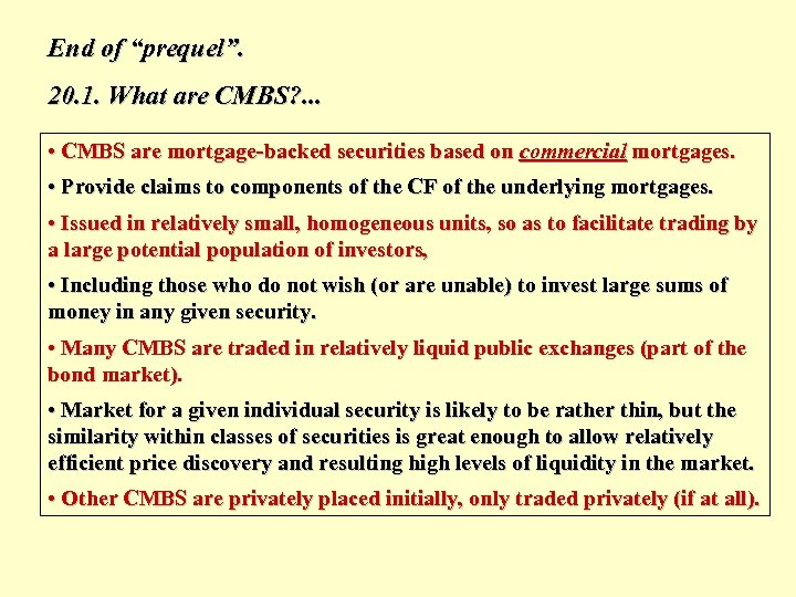 """End of """"prequel"""". 20. 1. What are CMBS? . . . • CMBS are"""