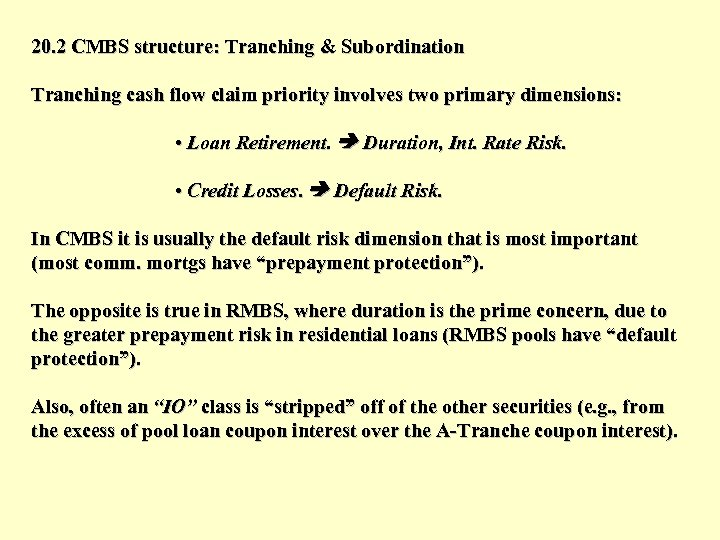 20. 2 CMBS structure: Tranching & Subordination Tranching cash flow claim priority involves two