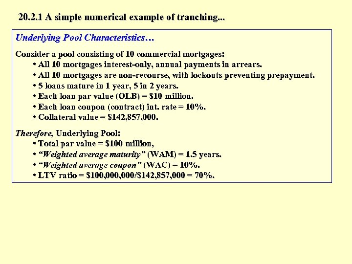 20. 2. 1 A simple numerical example of tranching. . . Underlying Pool Characteristics…