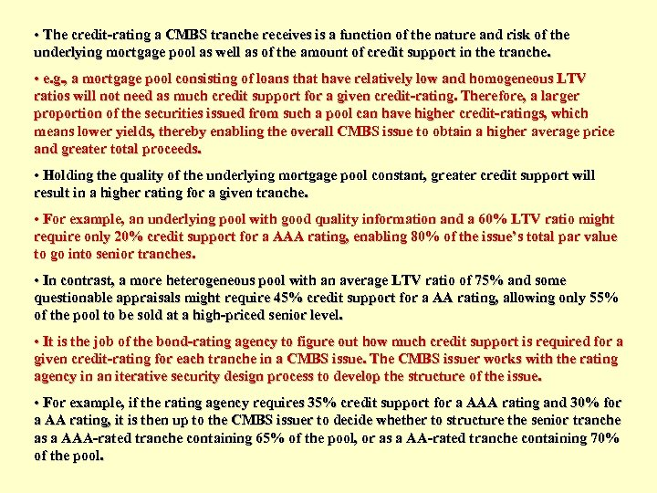 • The credit-rating a CMBS tranche receives is a function of the nature