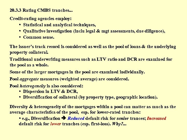 20. 3. 3 Rating CMBS tranches. . . Credit-rating agencies employ: • Statistical and