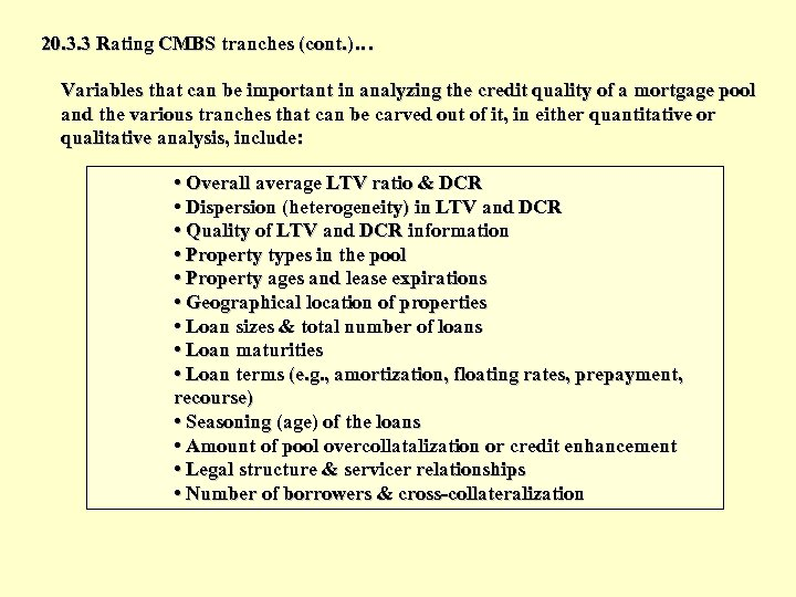 20. 3. 3 Rating CMBS tranches (cont. )… Variables that can be important in