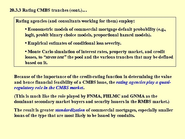 20. 3. 3 Rating CMBS tranches (cont. )… Rating agencies (and consultants working for