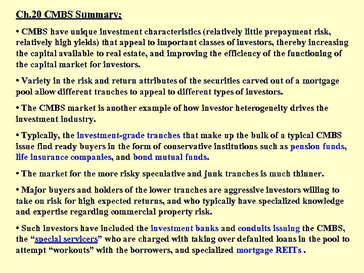 Ch. 20 CMBS Summary; • CMBS have unique investment characteristics (relatively little prepayment risk,