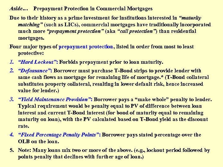 Aside… Prepayment Protection in Commercial Mortgages Due to their history as a prime investment