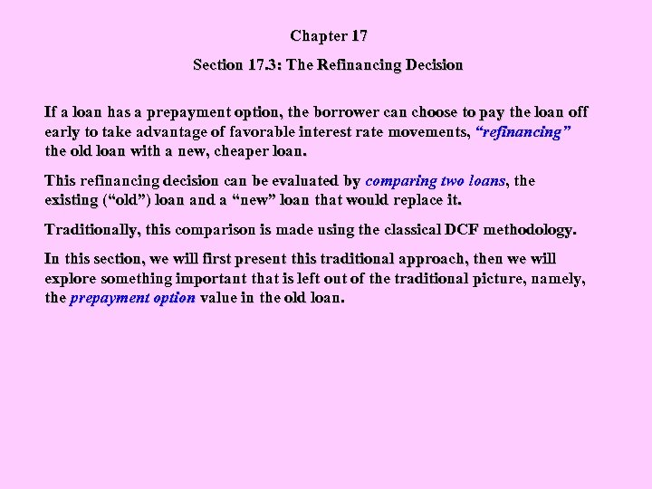 Chapter 17 Section 17. 3: The Refinancing Decision If a loan has a prepayment