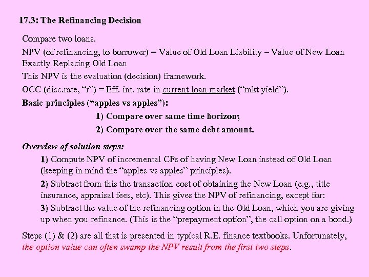 17. 3: The Refinancing Decision Compare two loans. NPV (of refinancing, to borrower) =