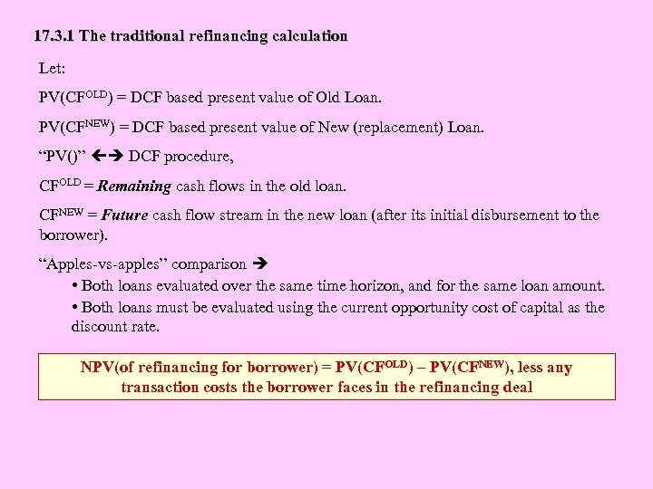 17. 3. 1 The traditional refinancing calculation Let: PV(CFOLD) = DCF based present value
