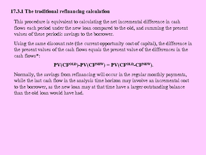 17. 3. 1 The traditional refinancing calculation This procedure is equivalent to calculating the