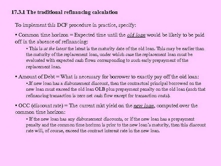 17. 3. 1 The traditional refinancing calculation To implement this DCF procedure in practice,