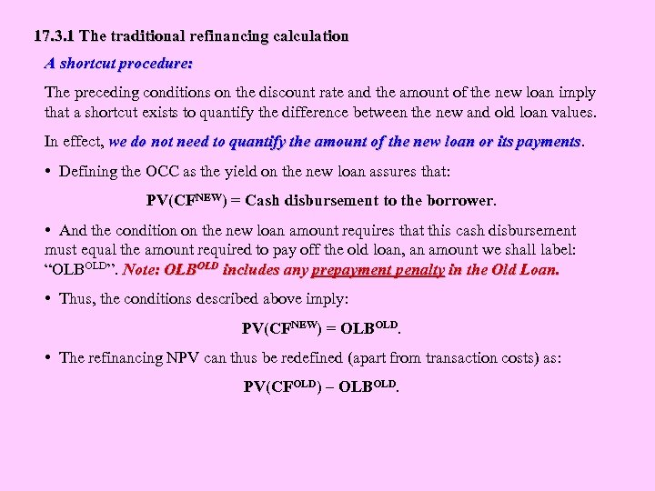17. 3. 1 The traditional refinancing calculation A shortcut procedure: The preceding conditions on