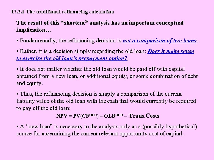"""17. 3. 1 The traditional refinancing calculation The result of this """"shortcut"""" analysis has"""