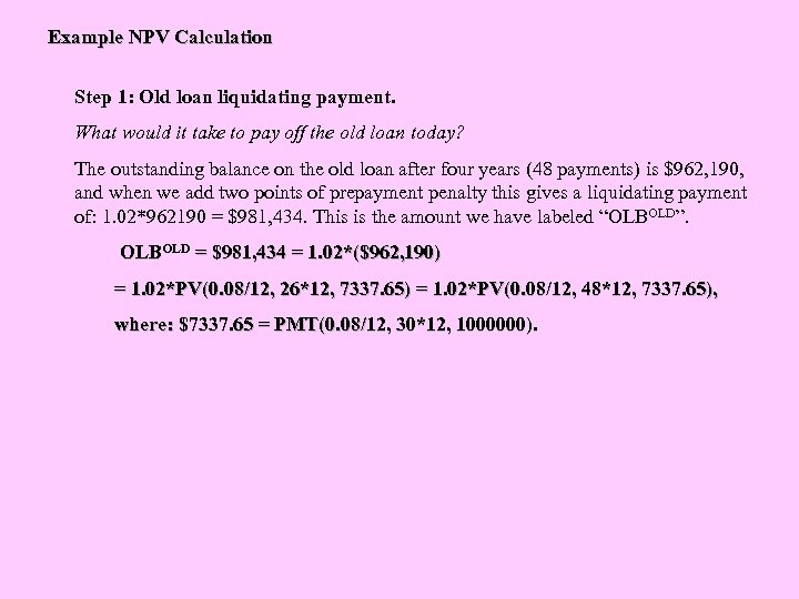 Example NPV Calculation Step 1: Old loan liquidating payment. What would it take to