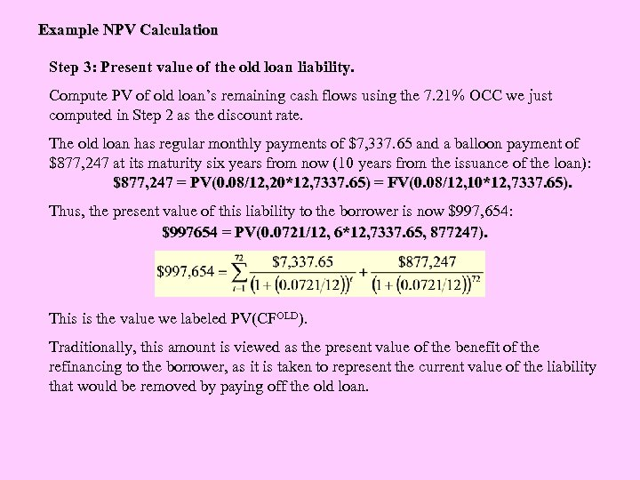 Example NPV Calculation Step 3: Present value of the old loan liability. Compute PV
