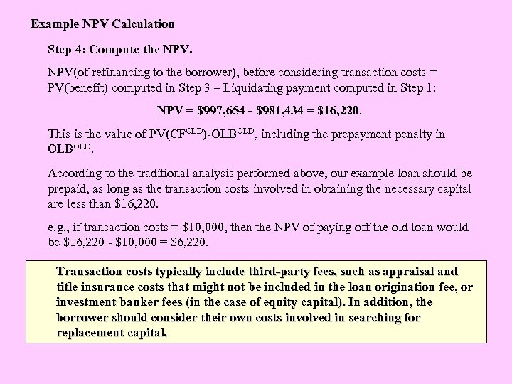 Example NPV Calculation Step 4: Compute the NPV(of refinancing to the borrower), before considering