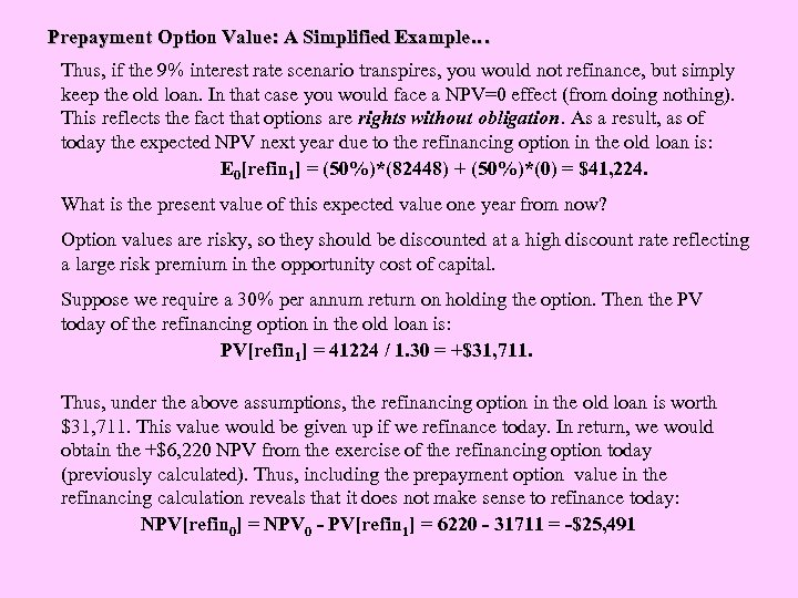Prepayment Option Value: A Simplified Example… Thus, if the 9% interest rate scenario transpires,