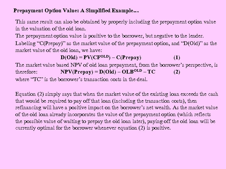 Prepayment Option Value: A Simplified Example… This same result can also be obtained by