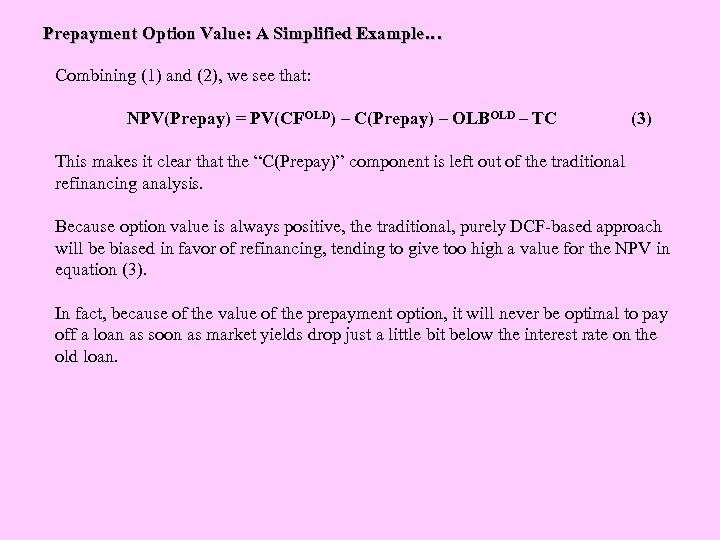 Prepayment Option Value: A Simplified Example… Combining (1) and (2), we see that: NPV(Prepay)