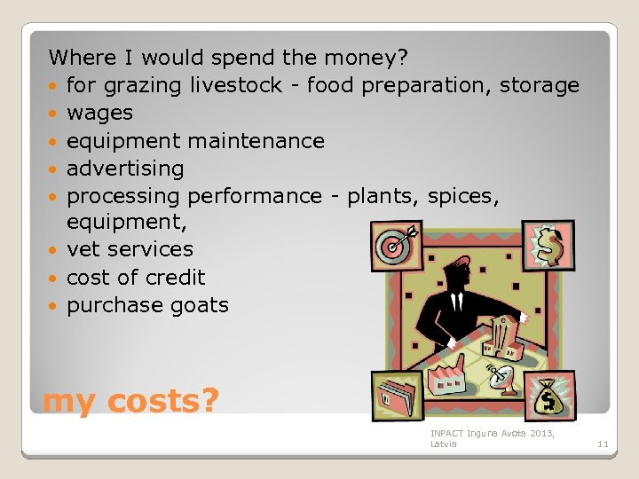Where I would spend the money? for grazing livestock - food preparation, storage wages