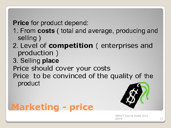 Price for product depend: 1. From costs ( total and average, producing and selling