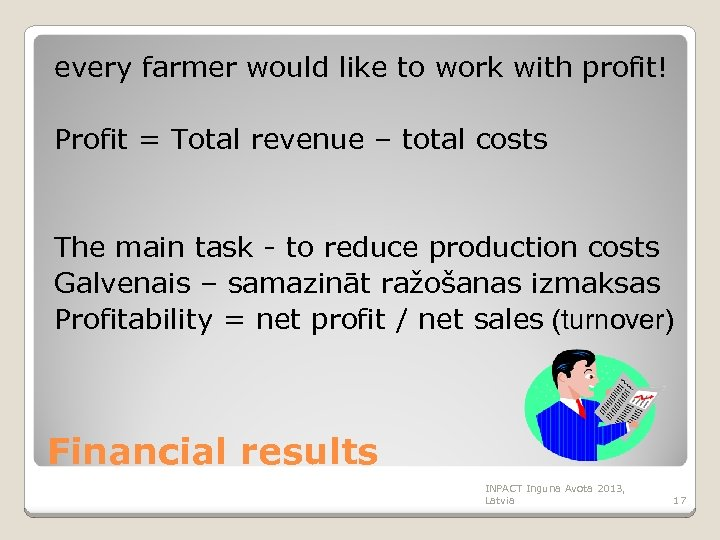 every farmer would like to work with profit! Profit = Total revenue – total