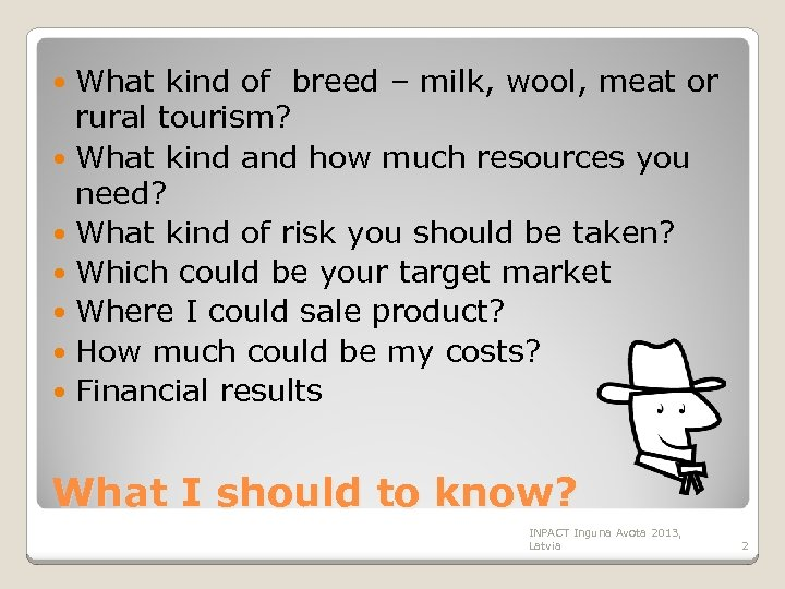 What kind of breed – milk, wool, meat or rural tourism? What kind and