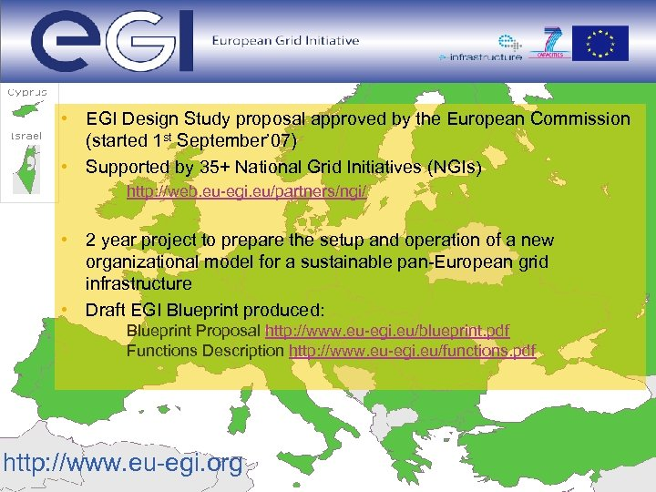 Enabling Grids for E-scienc. E • EGI Design Study proposal approved by the European