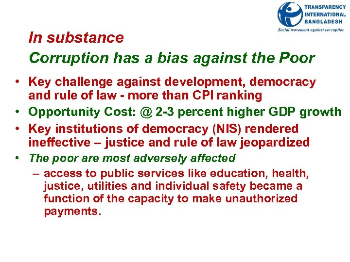 In substance Corruption has a bias against the Poor • Key challenge against