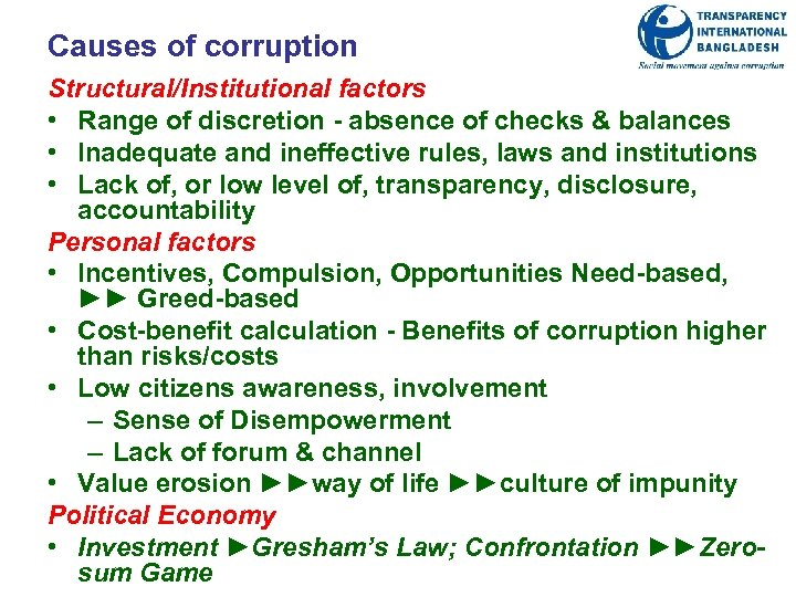 Causes of corruption Structural/Institutional factors • Range of discretion - absence of checks &