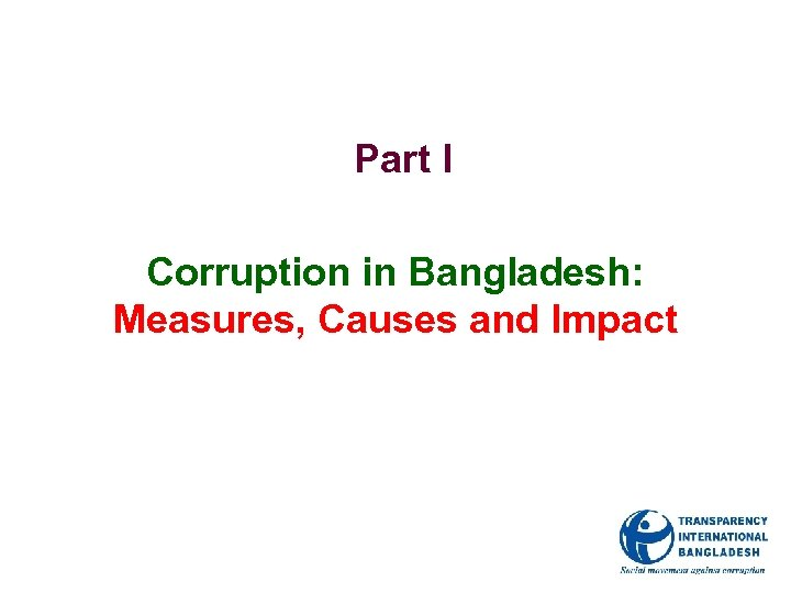 Part I Corruption in Bangladesh: Measures, Causes and Impact