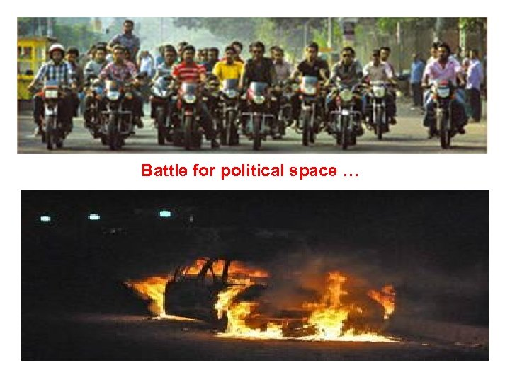 Battle for political space …