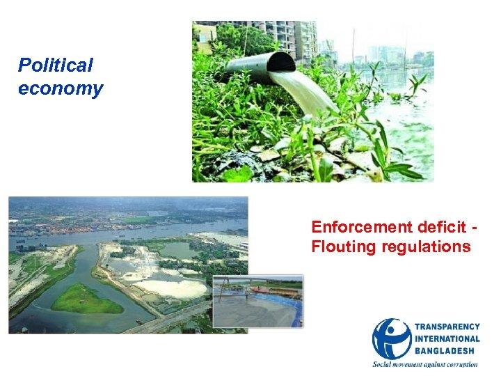 Political economy Enforcement deficit Flouting regulations