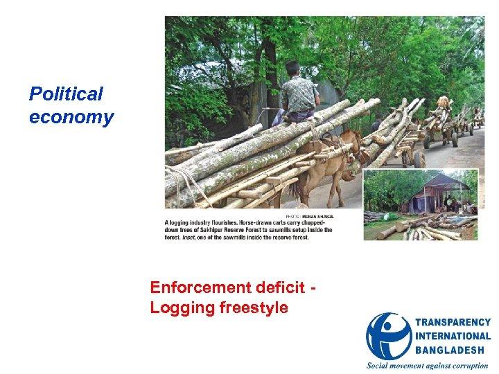 Political economy Enforcement deficit Logging freestyle