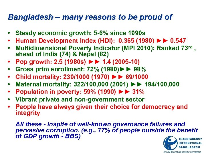 Bangladesh – many reasons to be proud of • Steady economic growth: 5 -6%