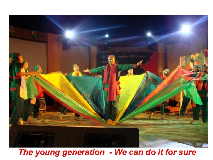 The young generation - We can do it for sure