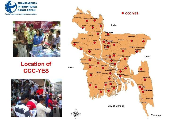 CCC-YES India Nalitabari Muktagas a Madhup ur Savar Location of CCC-YES Sreemong al