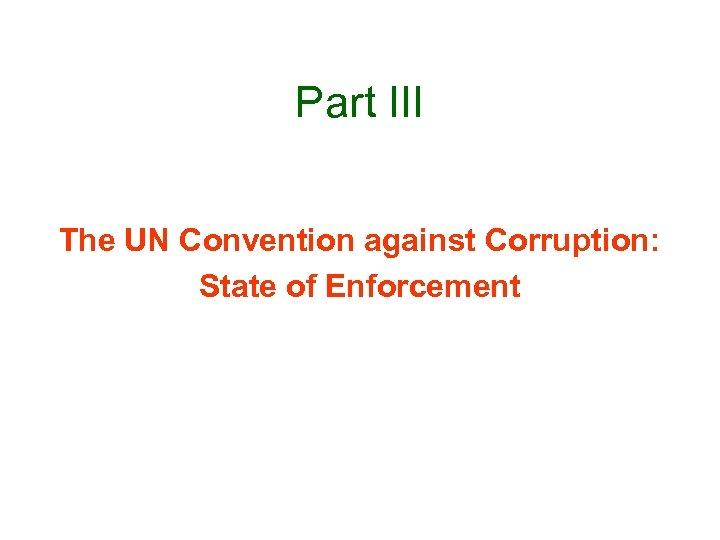 Part III The UN Convention against Corruption: State of Enforcement