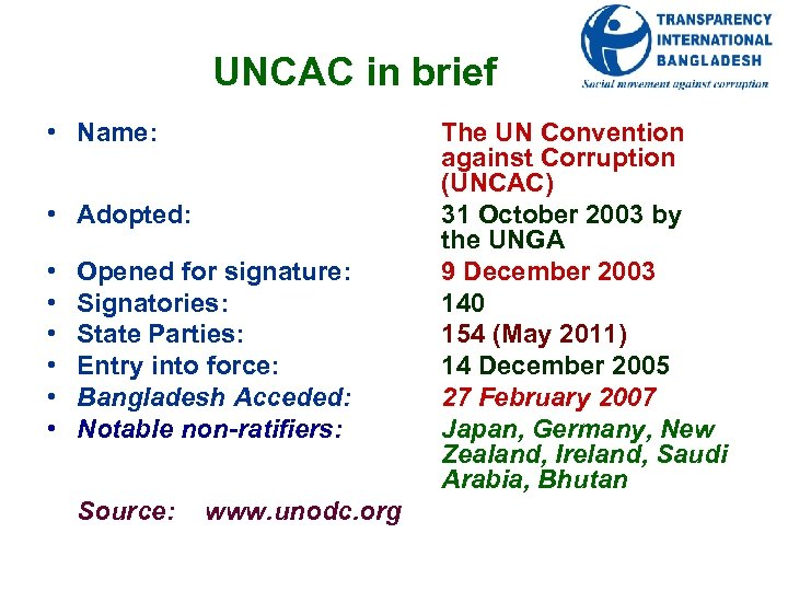 UNCAC in brief • Name: • Adopted: • • • Opened for signature: Signatories: