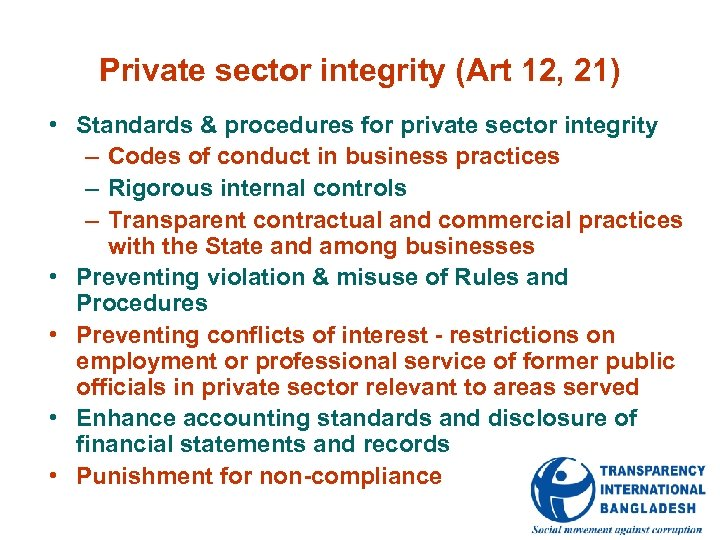 Private sector integrity (Art 12, 21) • Standards & procedures for private sector integrity