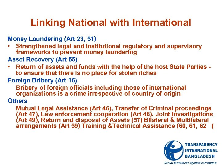 Linking National with International Money Laundering (Art 23, 51) • Strengthened legal and institutional