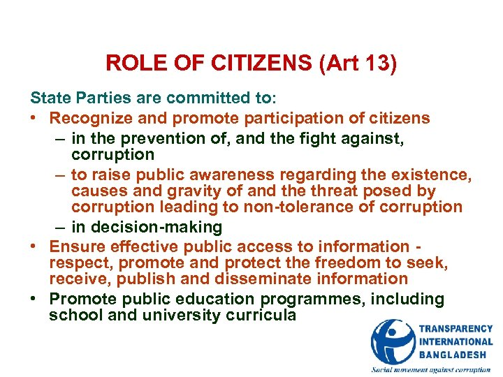 ROLE OF CITIZENS (Art 13) State Parties are committed to: • Recognize and promote