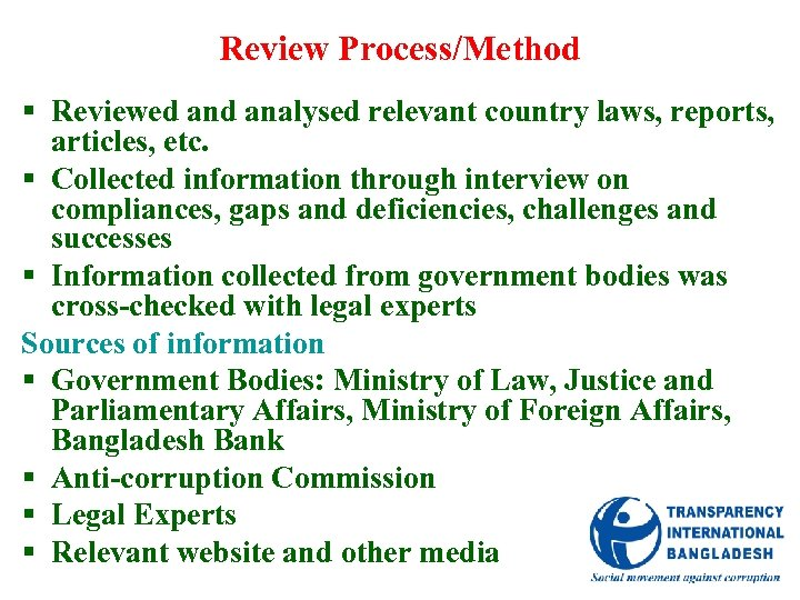 Review Process/Method § Reviewed analysed relevant country laws, reports, articles, etc. § Collected information