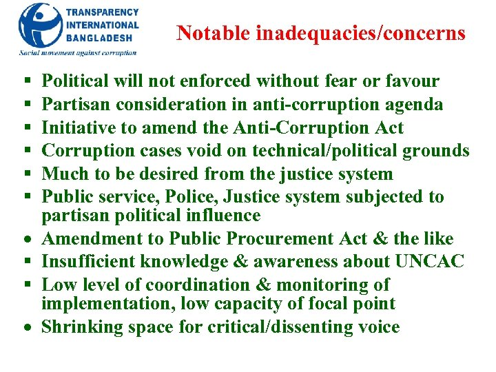Notable inadequacies/concerns § § § Political will not enforced without fear or favour Partisan