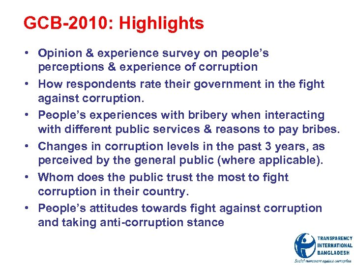 GCB-2010: Highlights • Opinion & experience survey on people's perceptions & experience of corruption