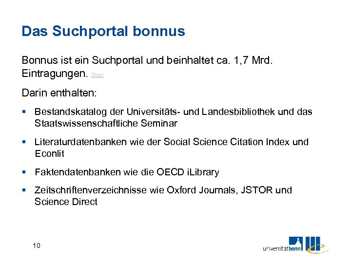 Das Suchportal bonnus Bonnus ist ein Suchportal und beinhaltet ca. 1, 7 Mrd. Eintragungen.