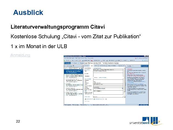 """Ausblick Literaturverwaltungsprogramm Citavi Kostenlose Schulung """"Citavi - vom Zitat zur Publikation"""" 1 x im"""