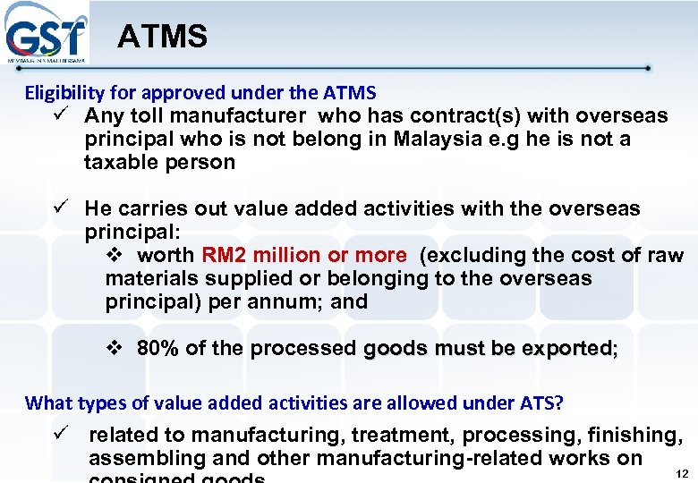 ATMS Eligibility for approved under the ATMS Any toll manufacturer who has contract(s) with